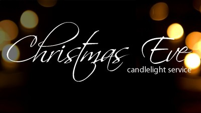 Candlelight Christmas Eve Service, Dec. 24th, 7:00 pm